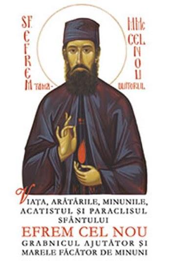 Cartea - Viata, aratarile, minunile, acatistul si paraclisul Sfantului Efrem cel Nou