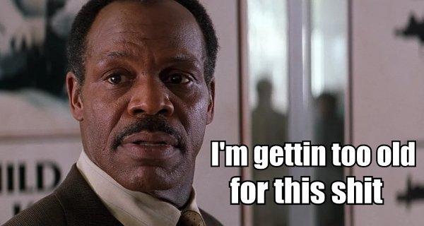 Glover-Murtaugh-Im-gettin-too-old-for-this-shit