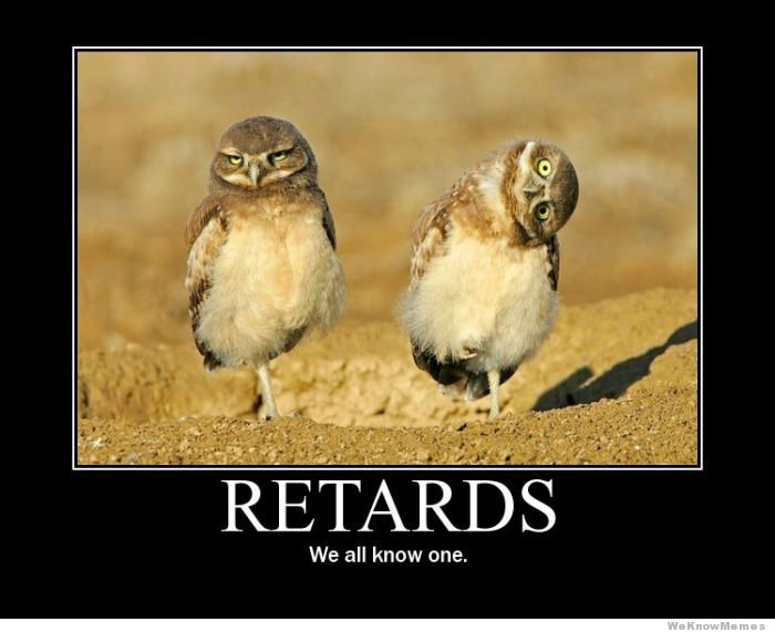 retards-we-all-know-one
